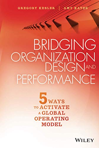 bridging-organization-design-and-performance-five-ways-to-activate-a-global-operation-model