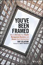 You've Been Framed: How to Reframe Your…