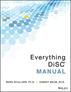 Everything DiSC Manual by Mark Scullard