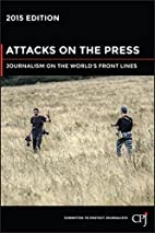 Attacks on the Press: Journalism on the…