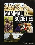 Mammal societies by Tim Clutton-Brock