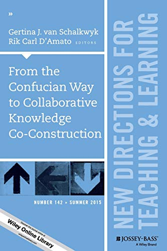 from-the-confucian-way-to-collaborative-knowledge-co-construction-new-directions-for-teaching-and-learning-number-142-j-b-tl-single-issue-teaching-and-learning
