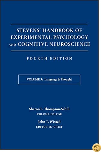 TStevens' Handbook of Experimental Psychology and Cognitive Neuroscience, Language and Thought (Volume 3)
