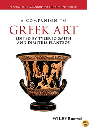 TA Companion to Greek Art (Blackwell Companions to the Ancient World)