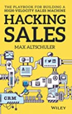 Hacking Sales: The Playbook for Building a…