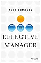The Effective Manager by Mark Horstman