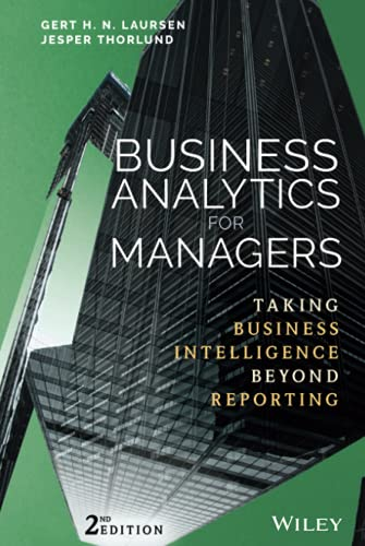 business-analytics-for-managers-taking-business-intelligence-beyond-reporting-wiley-and-sas-business-series