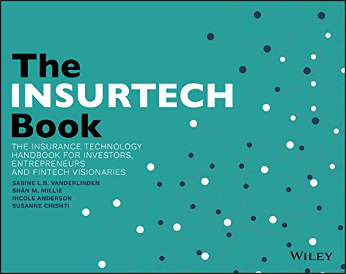 the-insurtech-book-the-insurance-technology-handbook-for-investors-entrepreneurs-and-fintech-visionaries