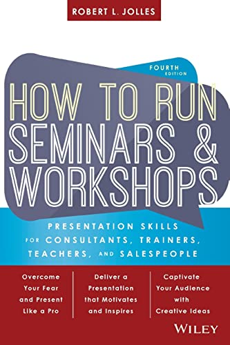 how-to-run-seminars-and-workshops-presentation-skills-for-consultants-trainers-teachers-and-salespeople