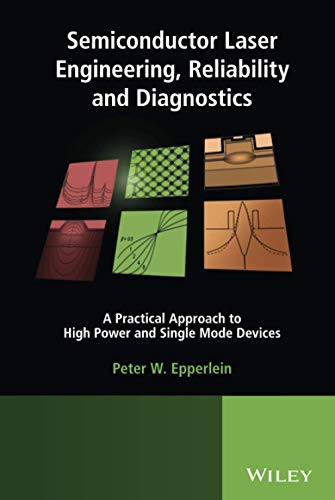 semiconductor-laser-engineering-reliability-and-diagnostics-a-practical-approach-to-high-power-and-single-mode-devices