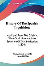 History Of The Spanish Inquisition: Abridged…