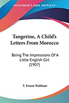 Tangerine. A Child's Letters from Morocco.…