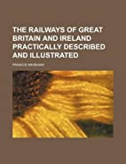 The railways of Great Britain and Ireland…