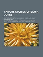Famous Stories of Sam P. Jones; Reproduced…