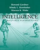 Gardner, Howard: Intelligence: Multiple Perspectives