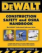 DEWALT Construction Safety and OSHA Handbook…