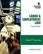Labor and Employment Law: Text and Cases by…