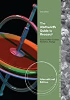 The Wadsworth guide to research by Susan K.…