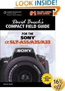 David Busch's Compact Field Guide for the Sony Alpha SLT-A55/A35/A33 (David Busch's Compact Field Guides)