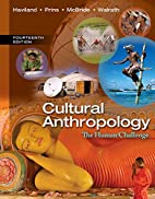 Cultural Anthropology: The Human Challenge…