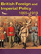 British Foreign and Imperial Policy…