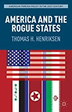 America and the Rogue States (American…
