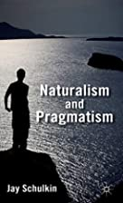 Naturalism and pragmatism by Jay Schulkin