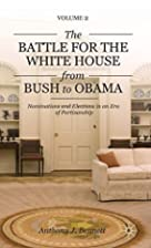 The Battle for the White House from Bush to…