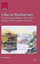 Liberal Barbarism: The European Destruction…