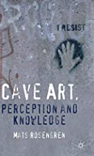 Cave art, perception and knowledge by Mats…
