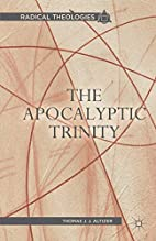 The Apocalyptic Trinity (Radical Theologies)…