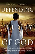 Defending the City of God: A Medieval Queen,…