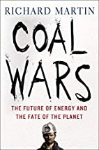 Coal Wars: The Future of Energy and the Fate…