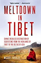 Meltdown in Tibet : China's reckless…
