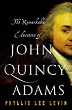 The Remarkable Education of John Quincy…