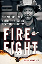 Firefight: The Century-Long Battle to…