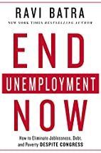 End Unemployment Now: How to Eliminate…