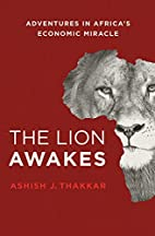 The Lion Awakes: Adventures in Africa's…