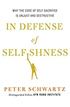 In Defense of Selfishness: Why the Code of…
