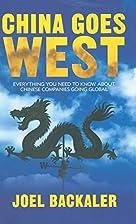 China Goes West by Joel Backaler