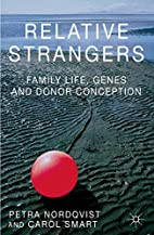 Relative Strangers: Family Life, Genes and…