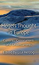 Hegel's Thought in Europe: Currents,…