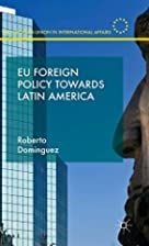 EU Foreign Policy Towards Latin America (The…