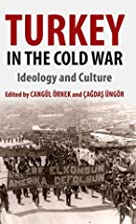 Turkey in the Cold War : ideology and…