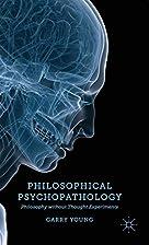 Philosophical Psychopathology: Philosophy…