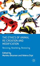 The Ethics of Animal Re-creation and…