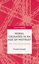 Moral Crusades in an Age of Mistrust: The…