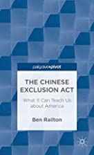 The Chinese Exclusion Act: What It Can Teach…