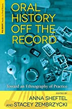Oral History Off the Record: Toward an…