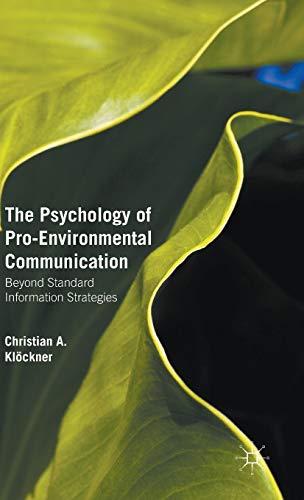 the-psychology-of-pro-environmental-communication-beyond-standard-information-strategies